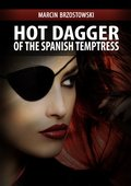 Hot Dagger of the Spanish Temptress - ebook